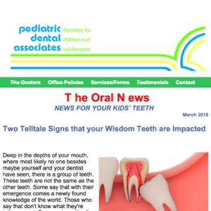 """<a href=""""https://myemail.constantcontact.com/Two-Telltale-Signs-that-your-Wisdom-Teeth-are-Impacted.html?soid=1110983604069&aid=wlTtRxdTpPY"""" target=""""_blank"""">Pediatric Dental Associates</a>"""